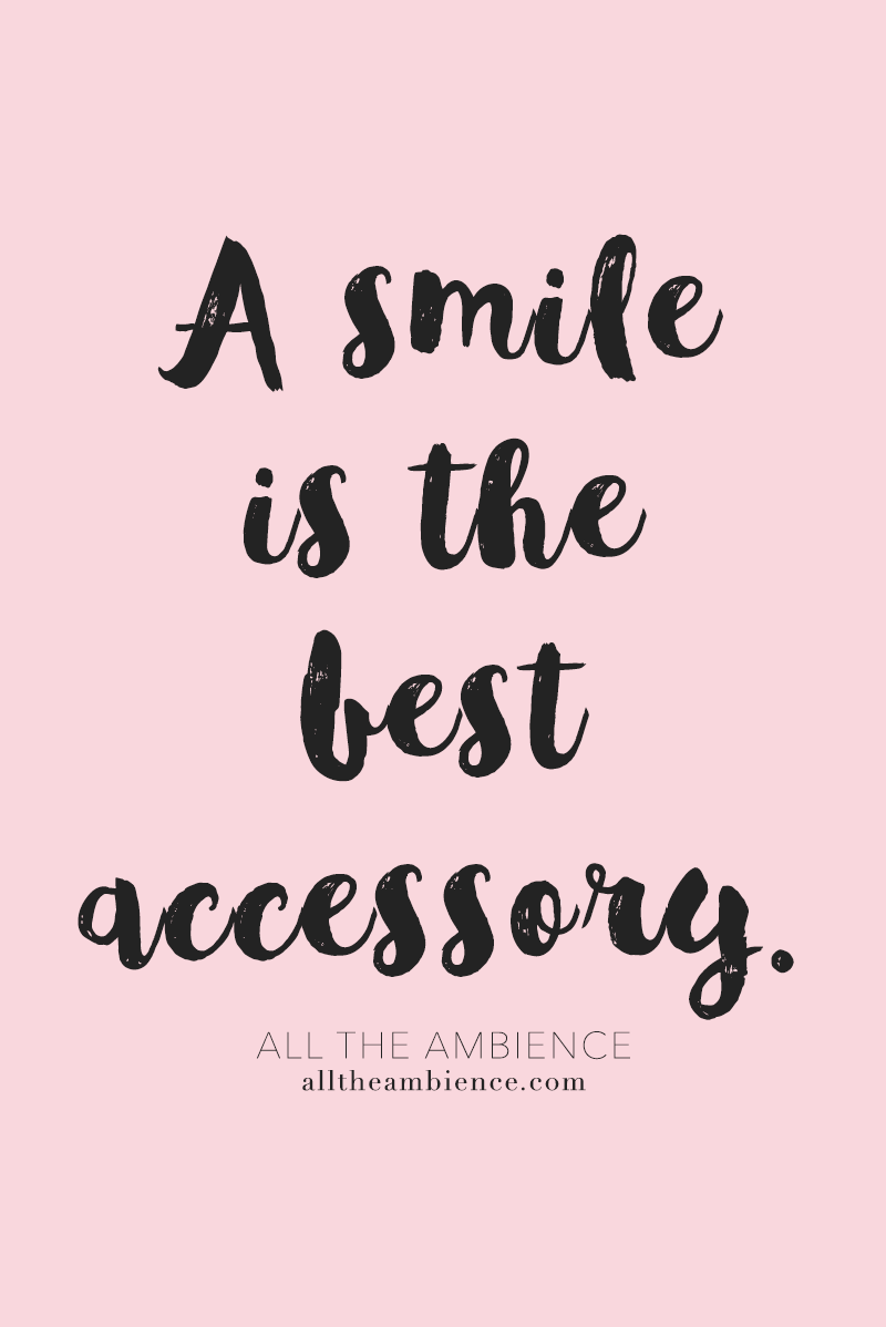 A smile is the best accessory.