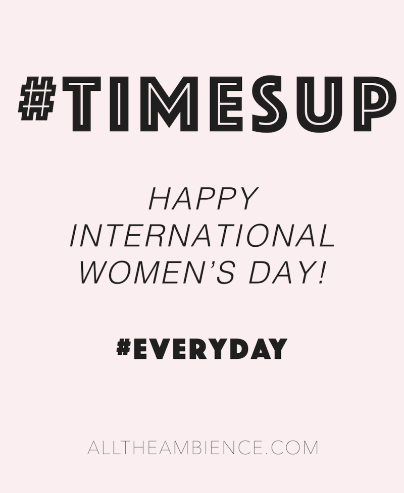TIMESUP Happy International Women's Day